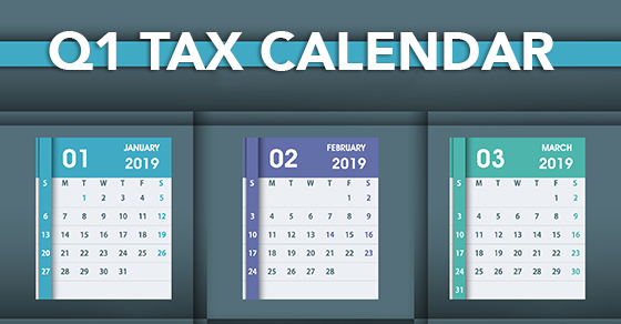 2019 Q1 tax calendar