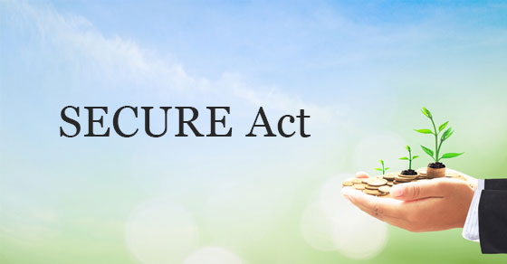 The Setting Every Community Up for Retirement Enhancement Act (SECURE Act)